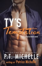Ty's Temptation (Bad in Boots, Book 2) by Patrice Michelle