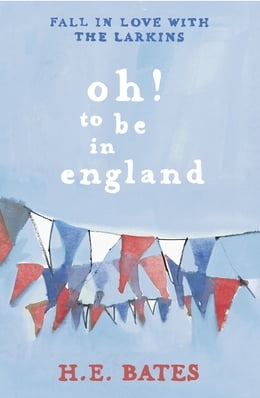 Book Oh! to be in England by H.E. Bates