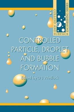 Book Controlled Particle, Droplet and Bubble Formation by Wedlock, D J