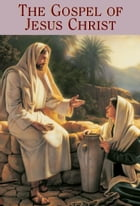 The Gospel of Jesus Christ by The Church of Jesus Christ of Latter-day Saints