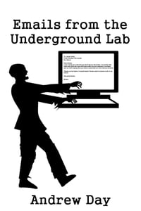 Emails from the Underground Lab