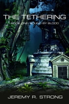 The Tethering by Jeremy R. Strong