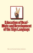 Education of Deaf-Mute and Development of the Sign Language by . Collection