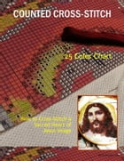 HOW TO CROSS-STITCH A SACRED HEART OF JESUS IMAGE: 25-COLOR CHART by Cecilia Leal-Covey