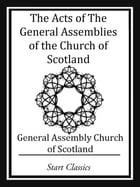 The Acts of The General Assemblies of by Various