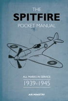 The Spitfire Pocket Manual: 1939-1945 by Martin Robson