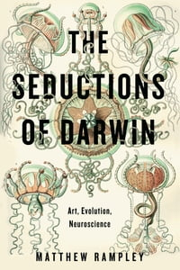 The Seductions of Darwin: Art, Evolution, Neuroscience
