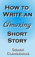 How to Write an Amazing Short Story
