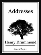 Addresses by Henry Drummond