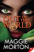 Out of This World by Maggie Morton