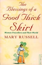 The Blessings of a Good Thick Skirt by Mary Russell
