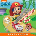 Firefighter Gil! (Bubble Guppies) by Nickelodeon Publishing
