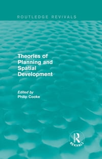 Routledge Revivals: Theories of Planning and Spatial Development (1983)