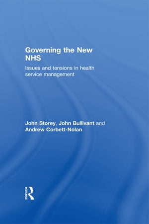 Governing the New NHS Issues and Tensions in Health Service Management