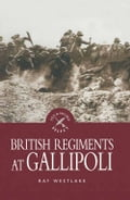 British Regiments at Gallipoli a4f65f80-1158-499d-a02c-0d982de8ba4c