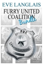 Furry United Coalition Bundle: (3-in-1 Paranormal Bundle) by Eve Langlais