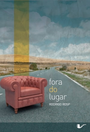 Fora do lugar by Rodrigo Rosp