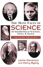 The Many Faces Of Science: An Introduction To Scientists, Values, And Society