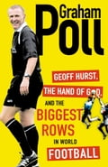 9780007343669 - Graham Poll: Geoff Hurst, the Hand of God and the Biggest Rows in World Football - Buch