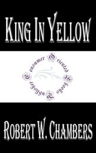 King in Yellow by Robert W. Chambers