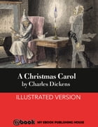 A Christmas Carol: Illustrated Version by Charles Dickens