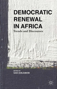 Democratic Renewal in Africa: Trends and Discourses