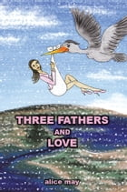 Three Fathers and Love