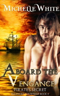 Aboard The Vengance: Eleanor's Courtship, #2