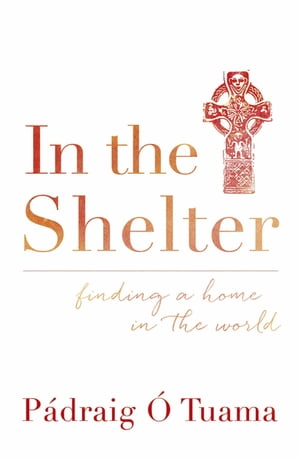 In the Shelter Finding a Home in the World