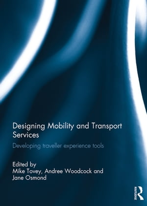 Designing Mobility and Transport Services Developing traveller experience tools