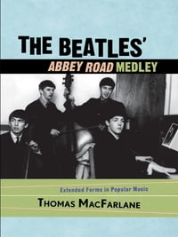 The Beatles' Abbey Road Medley: Extended Forms in Popular Music