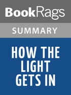 How the Light Gets In by Louise Penny l Summary & Study Guide by BookRags