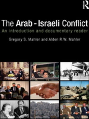 The Arab-Israeli Conflict An Introduction and Documentary Reader