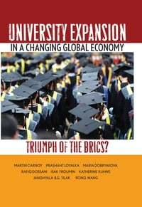 University Expansion in a Changing Global Economy: Triumph of the BRICs?
