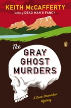 The Gray Ghost Murders: A Sean Stranahan Mystery