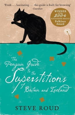 Book The Penguin Guide to the Superstitions of Britain and Ireland by Steve Roud