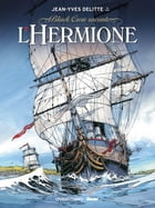 Black Crow raconte Tome 1: L'Hermione by Jean-Yves Delitte