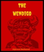 The Wendigo by Algernon Blackwood
