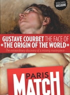 Gustave Courbet, the face of «The Origin of the World» by Rédaction de Paris Match