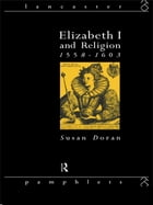 Elizabeth I and Religion 1558-1603