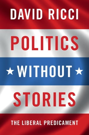 Politics without Stories The Liberal Predicament