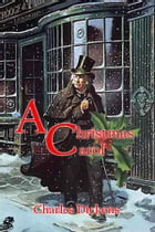 A Christmas Carol in Prose: Being a Ghost Story of Christmas by Charles Dickens