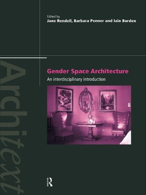 Gender Space Architecture An Interdisciplinary Introduction