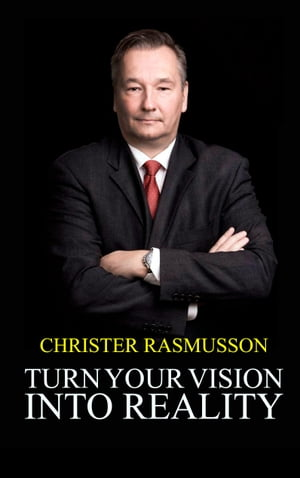 Turn Your Vision Into Reality by Christer Rasmusson