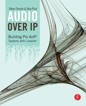 Audio Over IP Building Pro AoIP Systems with Livewire