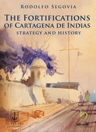 The Fortifications of Cartagena de Indias by Rodolfo Segovia