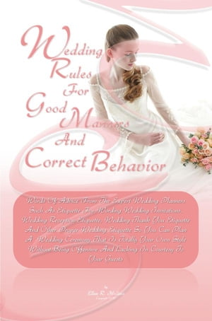 Wedding Rules For Good Manners And Correct Behavior Words Of Advice From The Expert Wedding Planners Such As Etiquette For Wording Wedding Invitations