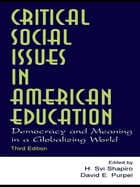 Critical Social Issues in American Education: Democracy and Meaning in a Globalizing World