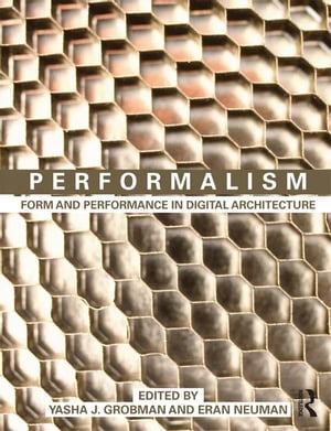 Performalism Form and Performance in Digital Architecture