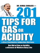 201 Tips for Gas or Acidity by Dr. Bimal Chhajer